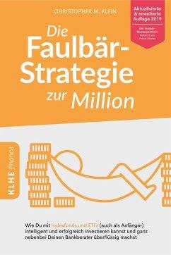 Die Faulbär-Strategie zur Million - Klein, Christopher