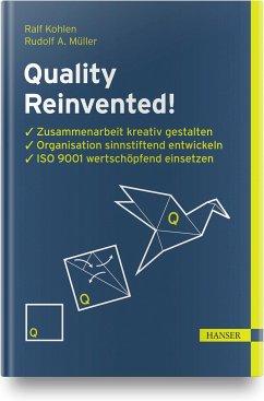 Quality Reinvented! - Kohlen, Ralf;Müller, Rudolf A.
