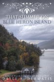 That Summer on Blue Heron Island: A New Adult Gothic Romance Novella (eBook, ePUB)