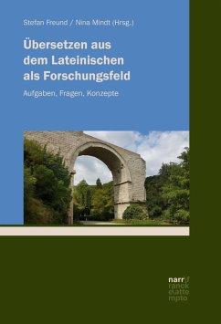 Übersetzen aus dem Lateinischen als Forschungsfeld (eBook, PDF)