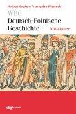 WBG Deutsch-Polnische Geschichte - Mittelalter (eBook, PDF)