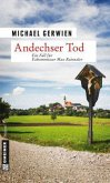 Andechser Tod / Exkommissar Max Raintaler Bd.7 (Mängelexemplar)