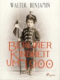 Berliner Kindheit um 1900 (eBook, ePUB)