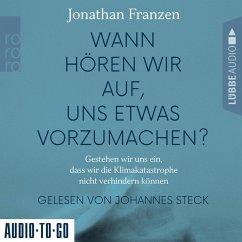 Wann hören wir auf, uns etwas vorzumachen? (MP3-Download) - Franzen, Jonathan