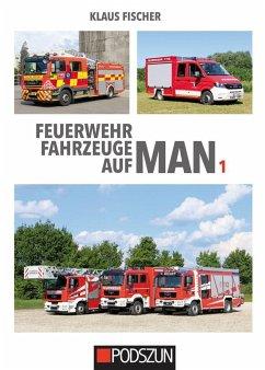 Feuerwehrfahrzeuge auf MAN 1 - Fischer, Klaus