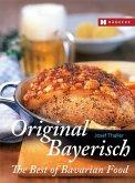 Original Bayerisch - The Best of Bavarian Food