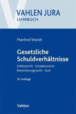 Gesetzliche Schuldverhältnisse - Wandt, Manfred