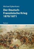 Der Deutsch-Französische Krieg 1870/1871 (eBook, ePUB)