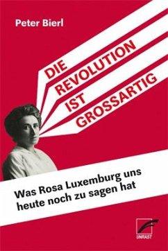 Die Revolution ist großartig - Bierl, Peter