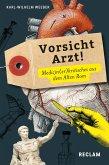 Vorsicht, Arzt! Medizin(er)kritisches aus dem Alten Rom. (Lateinisch/Deutsch) (eBook, ePUB)