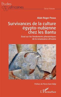 Survivances de la culture égypto-nubienne chez les Bantu - Pegha, Alain Roger