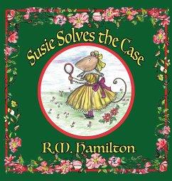 Susie Solves the Case - Hamilton, R. M.