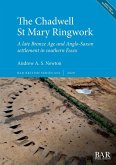 The Chadwell St Mary Ringwork: A late Bronze Age and Anglo-Saxon settlement in southern Essex