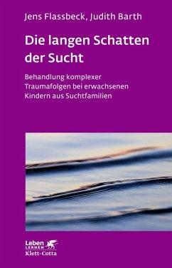 Die langen Schatten der Sucht (eBook, PDF) - Flassbeck, Jens; Flassbeck, Jens Barth