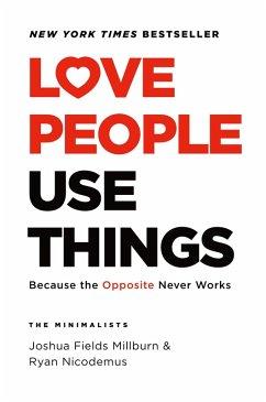 Love People, Use Things (eBook, ePUB) - Millburn, Joshua Fields; Nicodemus, Ryan