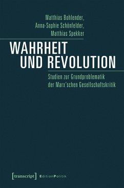 Wahrheit und Revolution (eBook, PDF) - Bohlender, Matthias; Schönfelder, Anna-Sophie; Spekker, Matthias