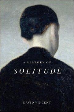 A History of Solitude (eBook, ePUB) - Vincent, David