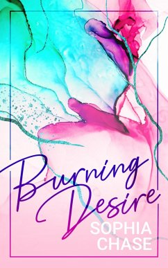 Burning Desire (eBook, ePUB) - Chase, Sophia