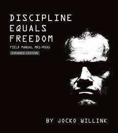 Discipline Equals Freedom: Field Manual - Willink, Jocko