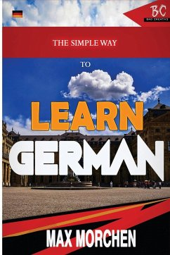 The Simple Way to Learn German - Morchen, Max