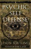 Psychic Self-Defense: The Definitive Manual for Protecting Yourself Against Paranormal Attack