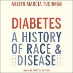 Diabetes: A History of Race & Disease