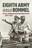 Eighth Army Versus Rommel: Tactics, Training and Operations in North Africa 1940-1942