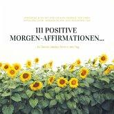 111 positive Morgen-Affirmationen für Deinen idealen Start in den Tag (MP3-Download)