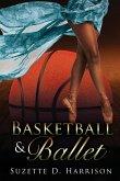 Basketball & Ballet