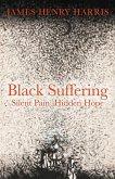 Black Suffering: Silent Pain, Hidden Hope