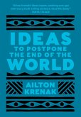 Ideas to Postpone the End of the World