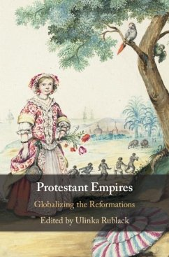 Protestant Empires: Globalizing the Reformations