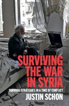 Surviving the War in Syria - Schon, Justin (University of Florida)