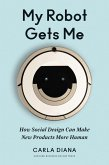 My Robot Gets Me: How Social Design Can Make New Products More Human