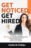 Get Noticed, Get Hired: The essential guide for successful job seekers who want to: - Leverage social media in your job hunt. - Become a Rocks