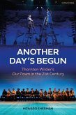 Another Day's Begun: Thornton Wilder's Our Town in the 21st Century