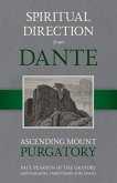 Spiritual Direction from Dante, Volume 2: Ascending Mount Purgatory