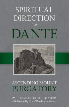 Spiritual Direction from Dante, Volume 2: Ascending Mount Purgatory - Pearson, Paul