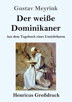 Der weiße Dominikaner (Großdruck) - Meyrink, Gustav