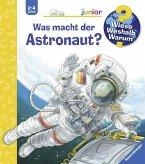 Was macht der Astronaut? / Wieso? Weshalb? Warum? Junior Bd.67 (Mängelexemplar)