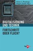 Digitalisierung und Technik - Fortschritt oder Fluch?