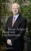 Hans-Adam II. Fürst von Liechtenstein - Eine Biografie