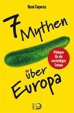 7 Mythen über Europa