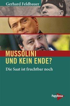 Mussolini und kein Ende? - Feldbauer, Gerhard