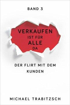 Der Flirt mit dem Kunden (eBook, ePUB) - Trabitzsch, Michael