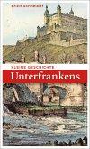 Kleine Geschichte Unterfrankens (eBook, ePUB)