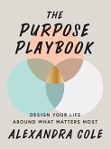 The Purpose Playbook: Design Your Life Around What Matters Most (eBook, ePUB)