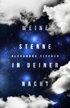 Meine Sterne in deiner Nacht (eBook, ePUB) - Fischer, Alexandra