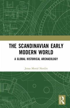 The Scandinavian Early Modern World (eBook, ePUB) - Nordin, Jonas Monié