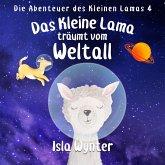 Das Kleine Lama Träumt vom Weltall (Die Abenteuer des kleinen Lamas, #3) (eBook, ePUB)